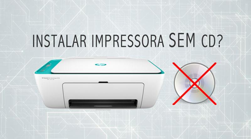 como instalar impressora hp sem cd?