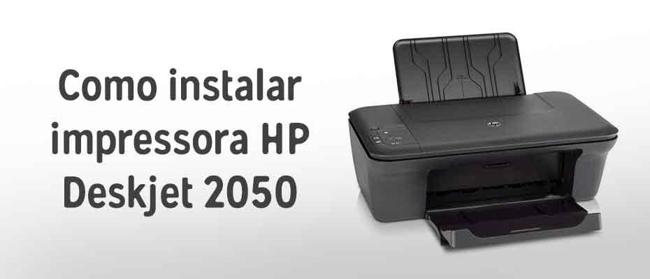 como instalar impressora hp 2050 capa