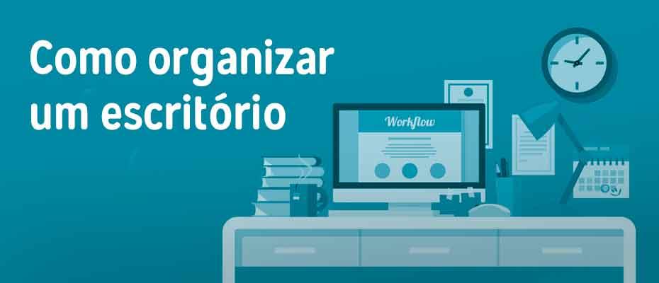 dicas de como organizar um escritório