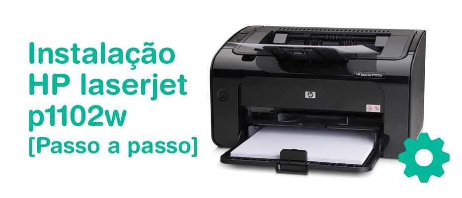 Instalar impressora hp laserjet p1102w [Passo a Passo]