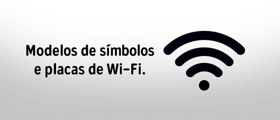 13 Modelos De Placas De Wi Fi Para Imprimir Printloja Blog