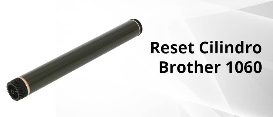 Reset-Cilindro-Brother-1060