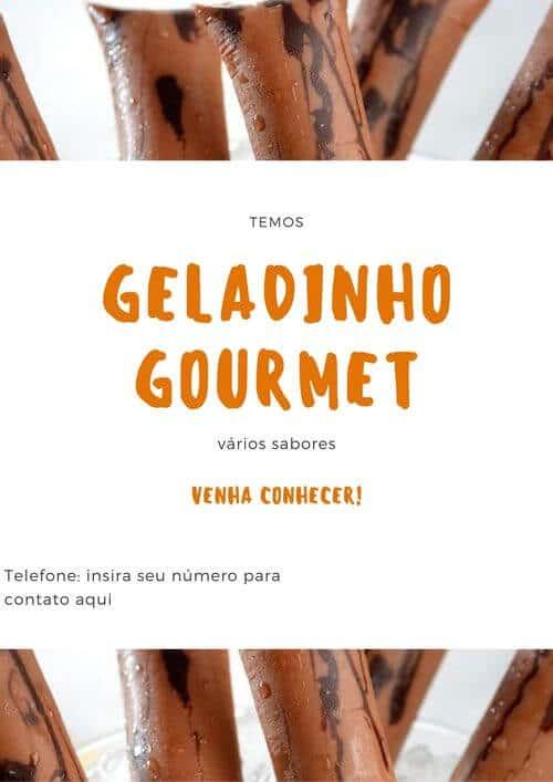 1) Geladinho Gourmet, vários sabores.