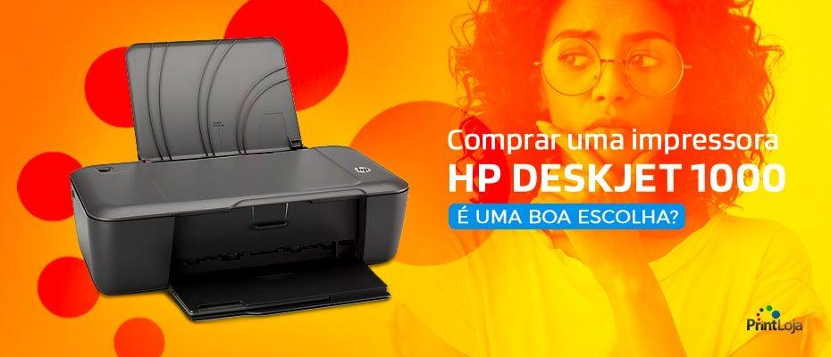 IMPRESSORA HP DESKJET 1000 É BOA?