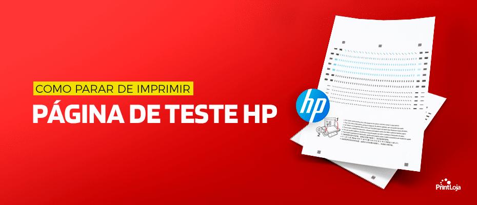 Como parar de Imprimir Página de Teste HP